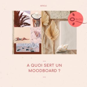 Read more about the article A QUOI SERT UN MOODBOARD ?